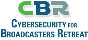 Cybersecurity for Broadcasters Retreat Logo